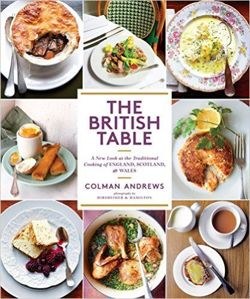 "British Table: A New Look at the Traditional Cooking of England, ""A New Look at the Traditional Cooking of England, Scotland, and Wales"""