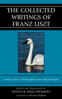 The Collected Writings of Franz Liszt Dramaturgical Leaves: Richard Wagner