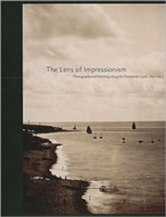 The Lens of Impressionism Photography and Painting Along the Normandy Coast, 1850-1874