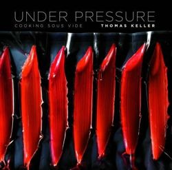 UNDER PRESSURE Cooking Sous Vide