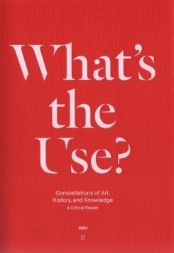 What's the Use? Constellations of Art, History and Knowledge