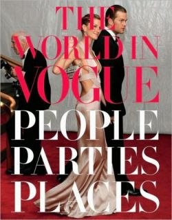 World in Vogue: Parties, People, Places