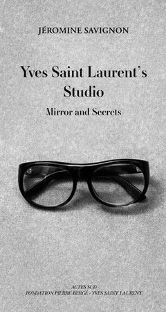 Yves Saint Laurent's Studio: Mirrors and Secrets